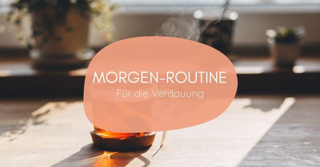 Morgen-Routine bei Verdauungsbeschwerden und Bauchschmerzen