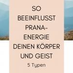 Energie im Yoga: Die 5 Prana-Typen