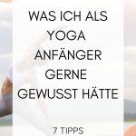 Was ich als Yoga-Anfänger gerne gewusst hätte