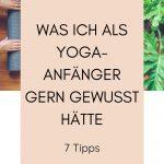 Yoga Anfänger: Was ich gerne gewusst hätte