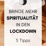 Achtsamkeit & Spiritualität im Lockdown
